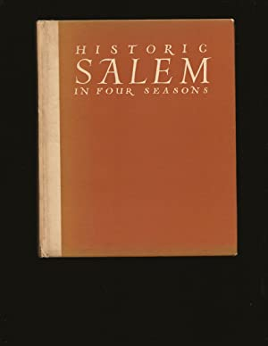Historic Salem: In Four Seasons (Only Signed 1938 First Edition)