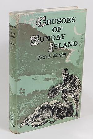 Crusoes of Sunday Island: Morton, Elsie K.