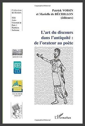 Art du Discours Dans l'Antiquite de l'Orateur