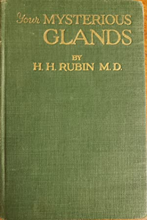 Your Mysterious Glands - How Your Glands: Herman H. Rubin