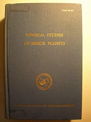 Physical Studies of Minor Planets ( Nasa SP-267)