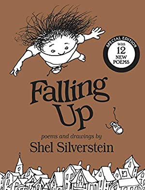 Falling Up Special Edition: With 12 New: Silverstein, Shel