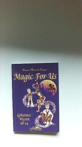 Magic for us : geheimes Wissen ab: Moon, Bonnie und