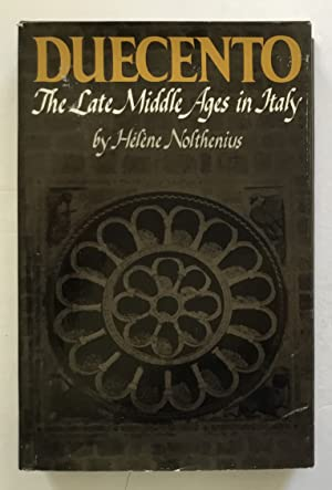 Duecento: The Late Middle Ages in Italy.: Helene Nolthenius.