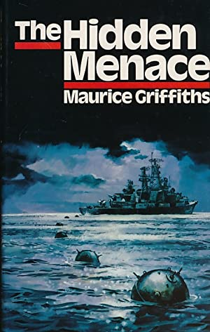 The Hidden Menace: Griffiths, Maurice