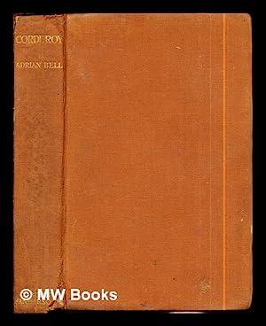 Corduroy / Adrian Bell: Bell, Adrian (1902-1980)