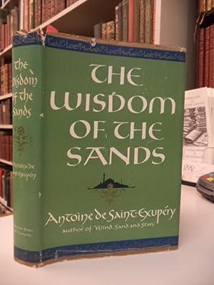 The Wisdom of the Sands: Saint-Exupery, Antoine de;
