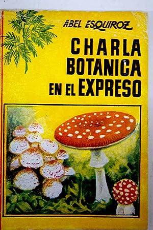 Una charla botánica en el expreso: Esquiroz, Abel