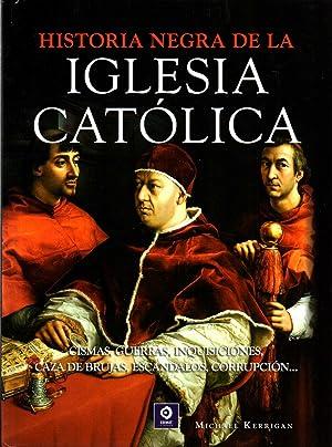 Historia negra de la iglesia católica Cismas,: Kerrigan, Michael