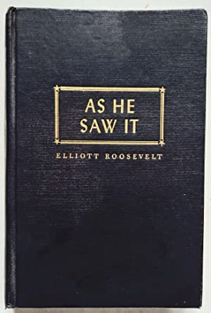 As He Saw It (With a Foreword: Elliott Roosevelt