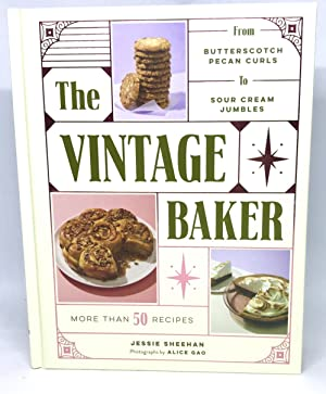 The Vintage Baker More Than 50 Recipes from Butterscotch Pecan Curls to Sour Cream Jumbles