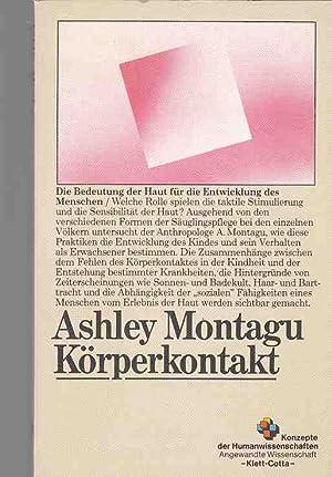 Körperkontakt : die Bedeutung der Haut für: Montagu, Ashley: