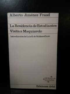 La Residencia de Estudiantes. Visita a Maquiavelo.: JIMÉNEZ FRAUD, Alberto: