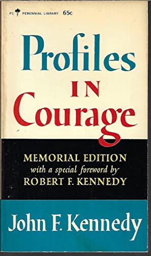 PROFILES IN COURAGE; Memorial Edition: Kennedy, John F.