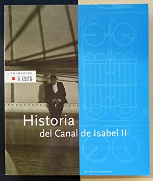 Seller image for Historia del Canal de Isabel II. for sale by Il Tuffatore