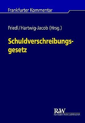 Schuldverschreibungsgesetz: Friedl, Markus J.|Hartwig-Jacob,