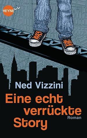Eine echt verrückte Story: Roman: Vizzini, Ned, Silvia