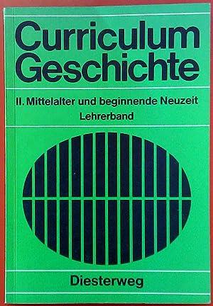 Curriculum Geschichte. II. Mittelalter und beginnende Neuzeit.: Gustav Adolf Süß,