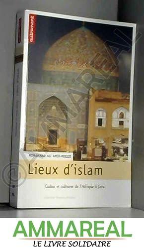 Lieux d'islam : Cultes et cultures de: Mohammad-Ali Amir-Moezzi et