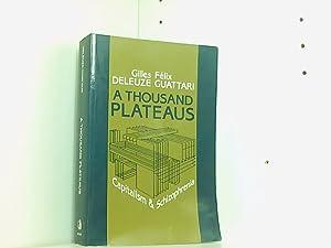 A Thousand Plateaus: Capitalism and Schizophrenia: Deleuze, Gilles und