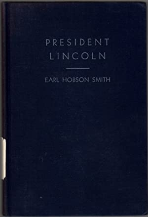 President Lincoln: A Two Hour Play in Three Acts with Three Scenes Each