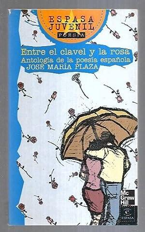 ENTRE EL CLAVEL Y LA ROSA. ANTOLOGIA: PLAZA, JOSE MARIA