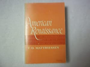 American Renaissance: Art and Expression in the: Matthiessen. F.O.