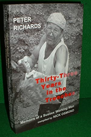 THIRTY-THREE YEARS IN THE TRENCHES Memoirs of a Sussex Working Man [ An authentic voice from a ti...