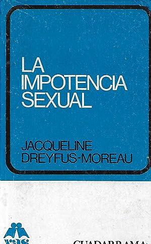 LA IMPOTENCIA SEXUAL: JACQUELINE DREYFUS MOREAU