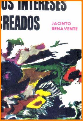 Los Intereses Creados Jacinto Benavente Kapelusz By Jacinto Benavente Bien Tapa Blanda Dmbeebookstore