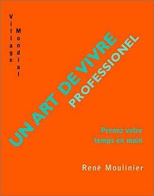Un art de vivre professionnel : Prenez: Moulinier, René