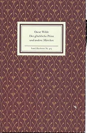 Der glückliche Prinz und andere Märchen [Rückentitel: Insel-Bücherei - Wilde,
