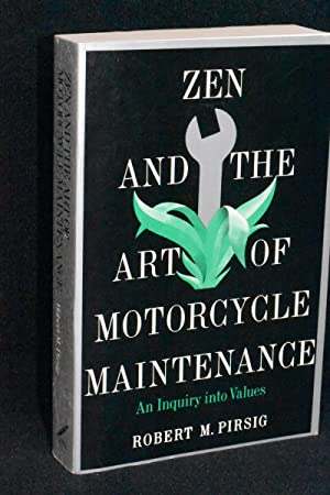 Zen and the Art of Motorcycle Maintenance; An Inquiry into Values