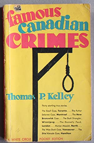 Famous Canadian Crimes (Non-Fiction/Canadiana; PBO ; Collins White Circle Pocket Edition # CD 378 );