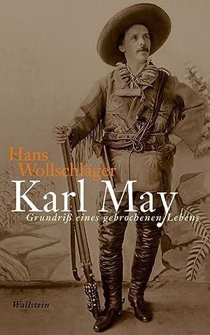 Karl May. Grundriß eines gebrochenen Lebens.: Wollschläger, Hans: