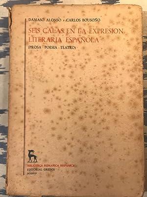 Seis Calas En La Expresión Literaria Española: Dámaso Alonso Y