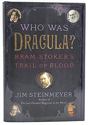 Who Was Dracula? Bram Stoker's Trail of Blood