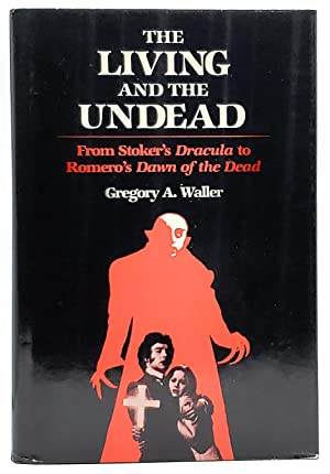 The Living and the Undead: From Stoker's Dracula to Romero's Dawn of the Dead