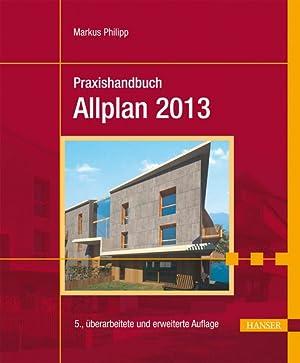 Praxishandbuch Allplan 2013.: Philipp, Markus: