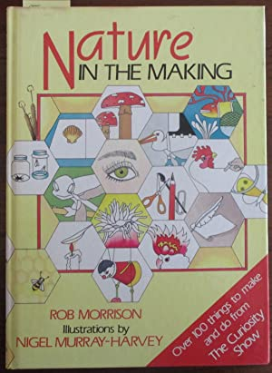 Nature in the Making: Over 100 Things to Make and do from The Curiosity Show