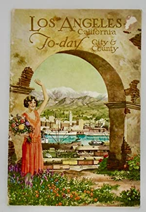 "1926 ORIGINAL ""LOS ANGELES CALIFORNIA TODAY - CITY AND COUNTY"" BOOKLET. ILLUSTRATED"