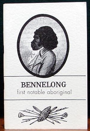 BENNELONG: FIRST NOTABLE ABORIGINAL.: KENNY, John. (Arranged