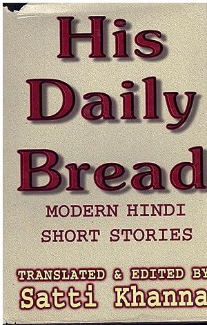 HIS DAILY BREAD Modern Hindi Short Stories: Rakesh, Mohan &