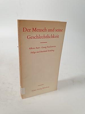 Der Mensch und seine Geschlechtlichkeit.: Auer, Alfons :