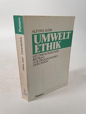 Umweltethik. Ein theologischer Beitrag zur ökologischen Diskussion.: Auer, Alfons :