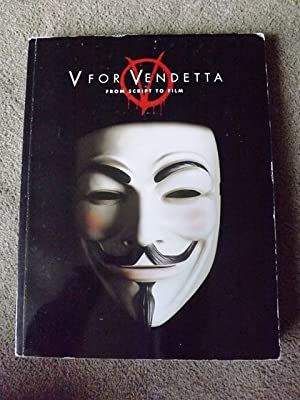 V for Vendetta: From Screenplay to Film Spencer Lamm
