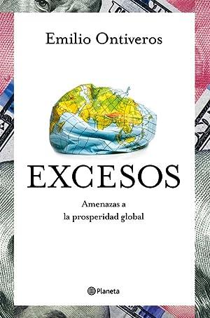 EXCESOS. AMENAZAS A LA PROSPERIDAD GLOBAL: ONTIVEROS BAEZA, EMILIO