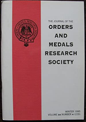The Journal of the Orders and Medals Research Society. Winter 1995. Volume 34. Number 4 (229)