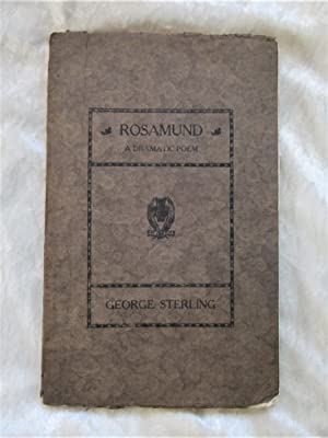 1920 GEORGE STERLING **SIGNED & INSCRIBED** ROSAMUND Association Copy Inscribed to the English Fe...