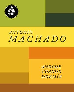 Anoche Cuando Dorm?a: -Language: Spanish: Machado, Antonio